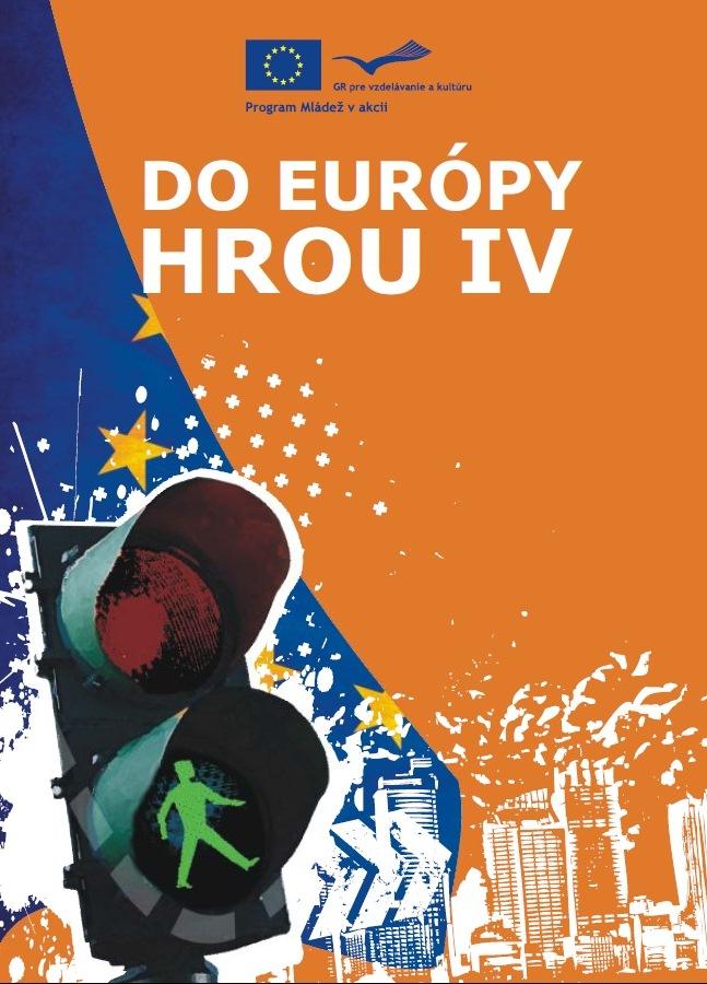 Do Európy hrou IV