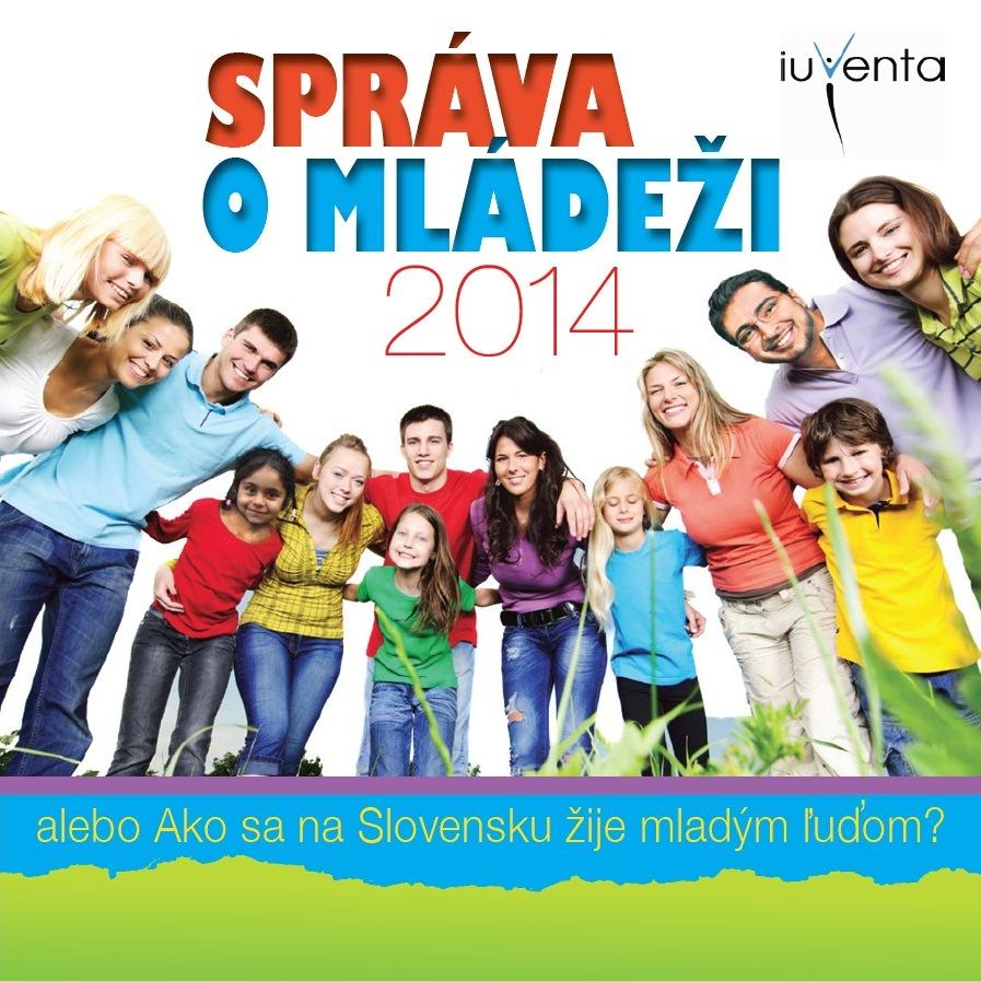 Správa o mládeži 2014 alebo Ako sa na Slovensku žije mladým ľuďom?