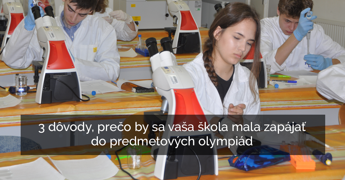 3 dôvody, prečo by sa vaša škola mala zapájať do predmetových olympiád