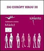 Do Európy hrou III