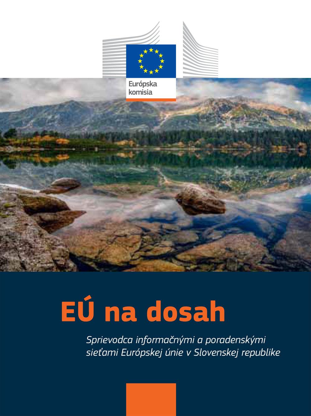 EÚ na dosah - sprievodca informačnými a poradenskými sieťami Európskej únie v Slovenskej republike